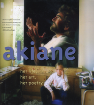 Akiane: Her Life, Her Art, Her Poetry  - Slightly Imperfect  -              By: Akiane Kramarik