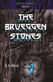 The Brueggen Stones, Tarth Series #1   -     By: S.G. Byrd