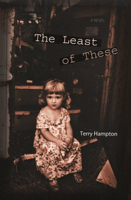 The Least of These  -     By: Terry Hampton