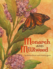 Monarch and Milkweed  -     By: Helen Frost, Leonid Gore