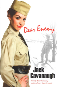 Dear Enemy  -     By: Jack Cavanaugh