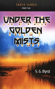 Under the Golden Mists, Tarth Series #2   -     By: S.G. Byrd
