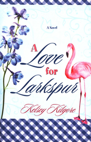 A Love for Larkspur  -              By: Kelsey Kilgore