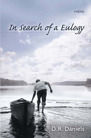 In Search of a Eulogy  -     By: D.R. Daniels