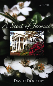 The Scent of Jasmine  -              By: David Dockery III