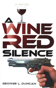 A Wine Red Silence  -     By: George L. Duncan