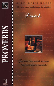 Shepherd's Notes: Proverbs   -              By: Duane A. Garrett