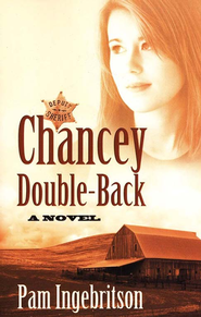 Chancey Double-Back  -     By: Pam Ingebritson