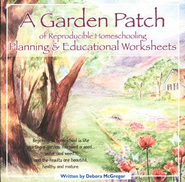 A Garden Patch of Reproducible Homeschooling Planning & Educational Worksheets on CD-ROM  -     By: Debora McGregor