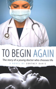 To Begin Again  -     By: Cortney Davis