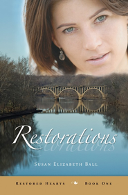 Restorations, Restored Hearts Series #1   -              By: Susan Elizabeth Ball