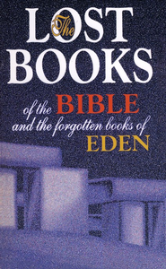 The Lost Books of the Bible & the Forgotten Books of  Eden   -