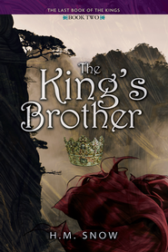#2: The King's Brother  -              By: H.M. Snow