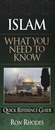 Islam: What You Need to Know   -              By: Ron Rhodes
