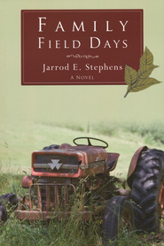 Family Field Days  -     By: Jarrod E. Stephens