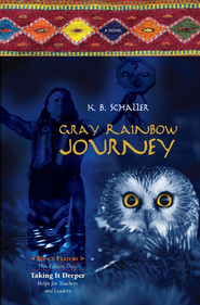 Gray Rainbow Journey   -     By: K.B. Schaller