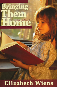 Bringing Them Home  -     By: Elizabeth Wiens