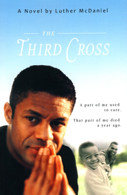 The Third Cross  -     By: Luther McDaniel