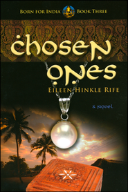 Chosen Ones, Born For India Series #3   -     By: Eileen Hinkle Rife