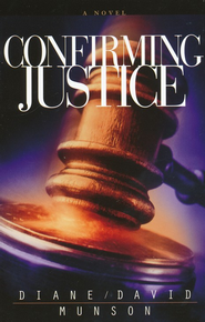 Confirming Justice, Justice Series #2  -     By: Diane Munson, David Munson