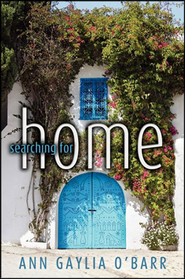 Searching for Home  -     By: Ann Gaylia O'Barr