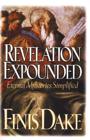 Revelation Expounded: Eternal Mysteries Simplified  -     Edited By: Finis Dake     By: Finis Dake
