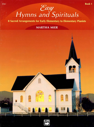 Easy Hymns and Spirituals, Book 1: 8 Sacred Arrangements for Early Elementary - Elementary Pianists  -     By: Martha Mier