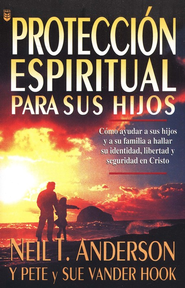 Proteccion Espiritual Para Sus Hijos  -     By: Neil T. Anderson, Pete Vanderhook, Sue Vanderhook