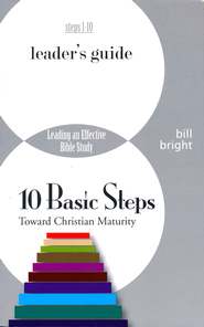 10 Basic Steps Toward Christian Maturity Leader's Guide Leader's Guide  -     By: Bill Bright