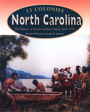 13 Colonies: North Carolina   -     By: Roberta Wiener, James Arnold