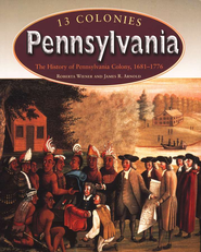 13 Colonies: Pennsylvania   -     By: Roberta Wiener, James Arnold