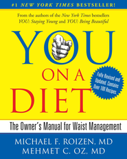 YOU: On A Diet Revised Edition: The Owner's Manual for Waist Management - eBook  -     By: Michael F. Roizen M.D., Mehmet C. Oz M.D.