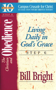 The Christian & Obedience Step 6, 10 Basic Steps Toward Christian Maturity  -     By: Bill Bright