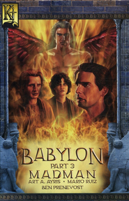 Babylon Part 3 Madman  -     By: Art Ayris
