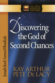 Discovering the God of Second Chances (Jonah, Joel, Amos, Obadiah)  -              By: Kay Arthur