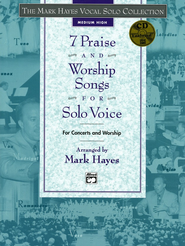 7 Praise and Worship Songs for Solo Voice, Songbook & Medium High Audio CD  -              By: Mark Hayes