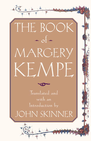 The Book of Margery Kempe   -     By: John Skinner