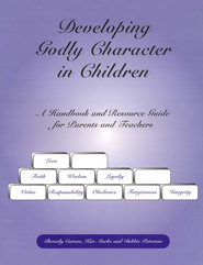 Developing Godly Character in Children: 6th Edition   -     By: Beverly Caruso