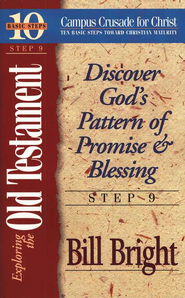 Exploring the Old Testament Step 9, 10 Basic Steps Toward Christian Maturity  -     By: Bill Bright