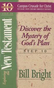 Exploring the New Testament Step 10, 10 Basic Steps Toward Christian Maturity  -              By: Bill Bright
