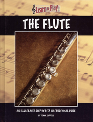 Learn to Play The Flute: An Illustrated Step-by-step Instructional Guide  -     By: Frank Cappelli