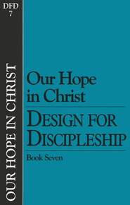 Book 7: Our Hope in Christ, Design for Discipleship Series - Slightly Imperfect  -