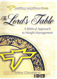The Lord's Table: A Biblical Approach to Weight Loss   -     By: Mike Cleveland