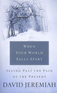When Your World Falls Apart  -     By: David Jeremiah