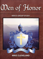 Men of Honor--Men's Group Study   -     By: Mike Cleveland