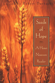 Seeds of Hope: A Henri Nouwen Reader   -     Edited By: Robert Durback