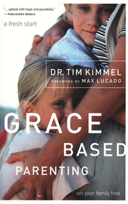 Grace-Based Parenting  -     By: Tim Kimmel