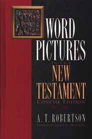 Word Pictures in the New Testament, Concise Edition   -     By: A.T. Robertson