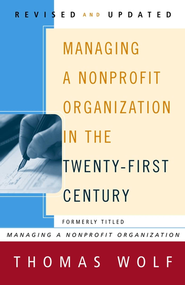 Managing a Nonprofit Organization in the Twenty-First Century - eBook  -     By: Thomas Wolf, Barbara Carter