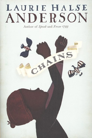 Chains  -     By: Laurie Halse Anderson